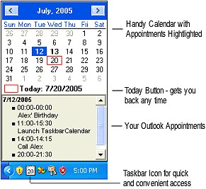 Pocket Calendar with Outlook integration. Accessible via the taskbar/system tray and keyboard shortcut. Shows appointments from Outlook in a small 